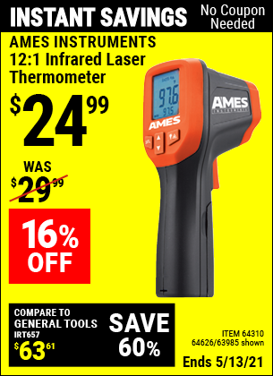 Buy the AMES 12:1 Infrared Laser Thermometer (Item 63985/64310/64626) for $24.99, valid through 5/13/2021.