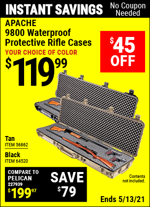 Buy the APACHE 9800 Weatherproof Protective Rifle Case (Item 64520/56862) for $119.99, valid through 5/13/2021.