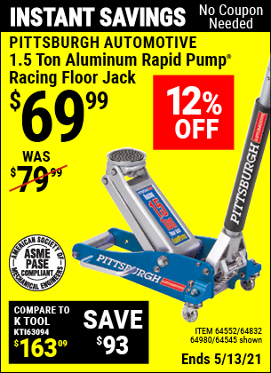 Buy the PITTSBURGH 1.5 Ton Aluminum Rapid Pump Racing Floor Jack (Item 64545/64552/64832/64980) for $69.99, valid through 5/13/2021.