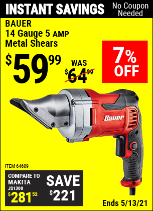 Buy the BAUER 14 gauge 5 Amp Heavy Duty Metal Shears (Item 64609) for $59.99, valid through 5/13/2021.