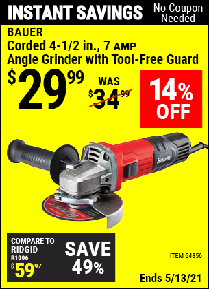 Buy the BAUER Corded 4-1/2 in. 7 Amp Heavy Duty Angle Grinder with Tool-Free Guard (Item 64856) for $29.99, valid through 5/13/2021.