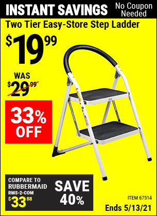 Buy the Two Tier Easy-Store Step Ladder (Item 67514) for $19.99, valid through 5/13/2021.