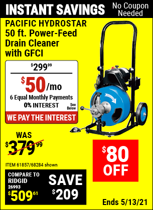 Buy the PACIFIC HYDROSTAR 50 Ft. Commercial Power-Feed Drain Cleaner with GFCI (Item 68284/61857) for $299.99, valid through 5/13/2021.