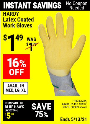 Buy the HARDY Latex Coated Work Gloves (Item 90909/90912/90913/61435/61437/61436) for $1.49, valid through 5/13/2021.