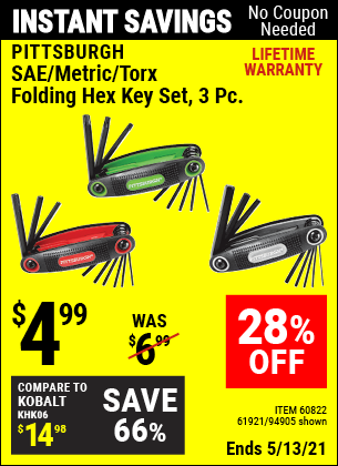 Buy the PITTSBURGH SAE/Metric/Torx Folding Hex Key Set 3 Pc. (Item 94905/60822/61921) for $4.99, valid through 5/13/2021.