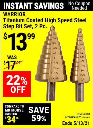Buy the WARRIOR Titanium Coated High Speed Steel Step Bit Set 2 Pc. (Item 96275/69088/60378) for $13.99, valid through 5/13/2021.