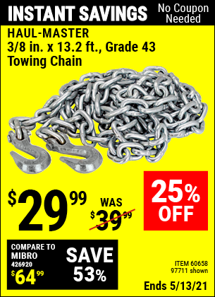 Buy the HAUL-MASTER 3/8 in. x 14 ft. Grade 43 Towing Chain (Item 97711/60658) for $29.99, valid through 5/13/2021.