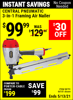 Buy the CENTRAL PNEUMATIC 3-in-1 Framing Air Nailer (Item 98751/98751/64141) for $99.99, valid through 4/8/2021.