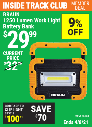Inside Track Club members can buy the BRAUN 1250 Lumen Work Light Battery Bank (Item 56163) for $29.99, valid through 4/8/2021.