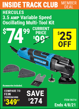 Inside Track Club members can buy the HERCULES 3.5 Amp Variable Speed Oscillating Multi-Tool Kit (Item 56214) for $74.99, valid through 4/8/2021.