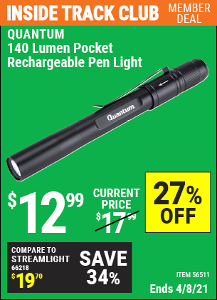 Inside Track Club members can buy the QUANTUM Rechargeable Pen Light (Item 56511) for $12.99, valid through 4/8/2021.
