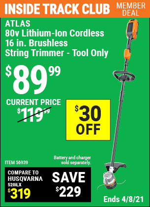 Inside Track Club members can buy the 80v Lithium-Ion Cordless 16 In. Brushless String Trimmer (Item 56939) for $89.99, valid through 4/8/2021.