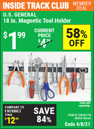 Inside Track Club members can buy the U.S. GENERAL 18 in. Magnetic Tool Holder (Item 60433/61199/62178) for $1.99, valid through 4/8/2021.
