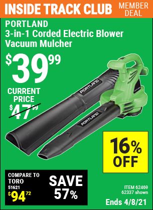 Inside Track Club members can buy the PORTLAND 3-In-1 Electric Blower Vacuum Mulcher (Item 62337/62469) for $39.99, valid through 4/8/2021.