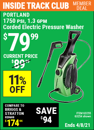 Inside Track Club members can buy the PORTLAND 1750 PSI 1.3 GPM Electric Pressure Washer (Item 63254/63255) for $79.99, valid through 4/8/2021.