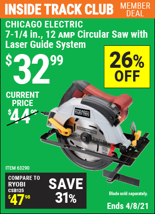 Inside Track Club members can buy the CHICAGO ELECTRIC 7-1/4 in. 12 Amp Heavy Duty Circular Saw With Laser Guide System (Item 63290) for $32.99, valid through 4/8/2021.