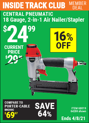 Inside Track Club members can buy the CENTRAL PNEUMATIC 18 Gauge 2-in-1 Air Nailer/Stapler (Item 68019/64269/63156) for $24.99, valid through 4/8/2021.