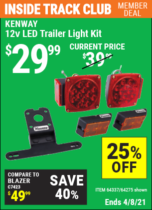 Inside Track Club members can buy the KENWAY 12 Volt LED Trailer Light Kit (Item 64275/64337) for $29.99, valid through 4/8/2021.