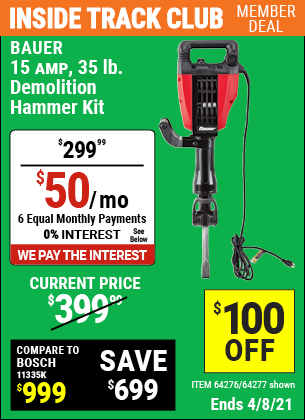 Inside Track Club members can buy the BAUER 15 Amp 35 lb. Pro Demolition Hammer Kit (Item 64277/64276) for $299.99, valid through 4/8/2021.
