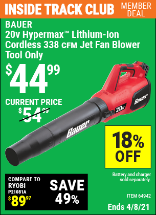 Inside Track Club members can buy the BAUER 20V Hypermax Lithium Cordless Jet Fan Blower (Item 64942) for $44.99, valid through 4/8/2021.