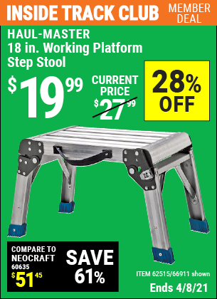 Inside Track Club members can buy the HAUL-MASTER 18 In. Working Platform Step Stool (Item 66911/62515) for $19.99, valid through 4/8/2021.