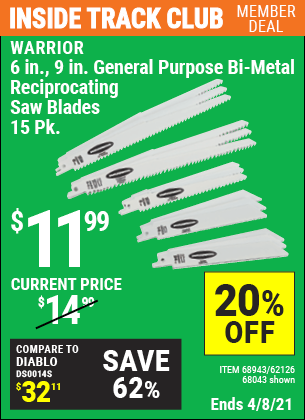 Inside Track Club members can buy the WARRIOR 6 in. 9 in. General Purpose Bi-Metal Reciprocating Saw Blade 15 Pk. (Item 68043/68943/62126) for $11.99, valid through 4/8/2021.