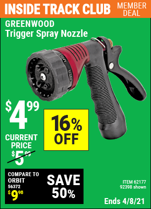 Inside Track Club members can buy the GREENWOOD Trigger Spray Nozzle (Item 92398/62177) for $4.99, valid through 4/8/2021.