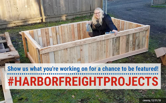 Use the hashtag #HarborFreightProjects