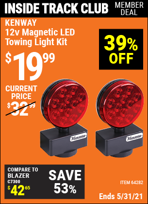 Inside Track Club members can buy the KENWAY 12V Magnetic LED Towing Light Kit (Item 64282) for $19.99, valid through 5/27/2021.