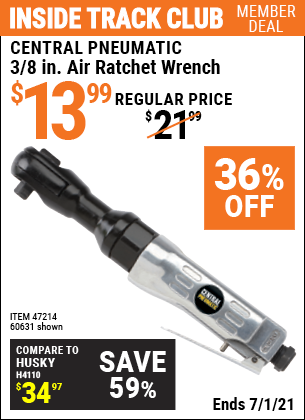 Inside Track Club members can buy the CENTRAL PNEUMATIC 3/8 in. Air Ratchet Wrench (Item 47214/60631) for $13.99, valid through 7/1/2021.