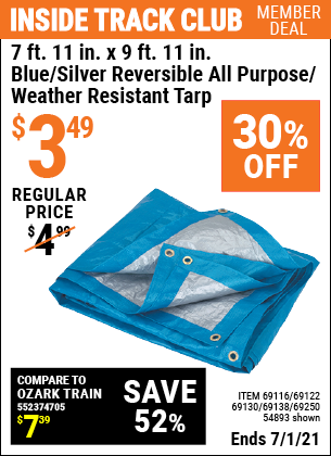 Inside Track Club members can buy the HFT 7 ft. 11 in. x 9 ft. 11 in. Blue/Silver Reversible All Purpose/Weather Resistant Tarp (Item 54893/69116/69122/69130/69138/69250) for $3.49, valid through 7/1/2021.
