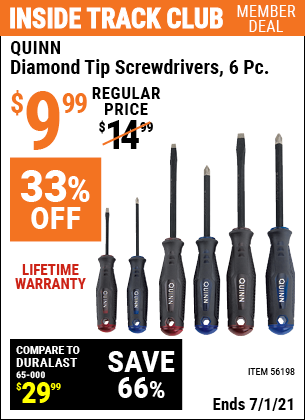 Inside Track Club members can buy the QUINN Diamond Tip Screwdrivers 6 Pc. (Item 56198) for $9.99, valid through 7/1/2021.