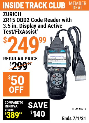 Inside Track Club members can buy the ZURICH ZR15 OBD2 Code Reader with 3.5 In. Display and Active Test/FixAssist (Item 56218) for $249.99, valid through 7/1/2021.
