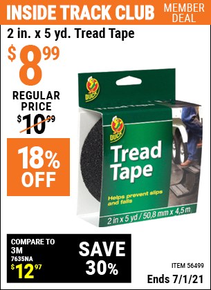 Inside Track Club members can buy the DUCK BRAND 2in x 5yd Tread Tape (Item 56499) for $8.99, valid through 7/1/2021.