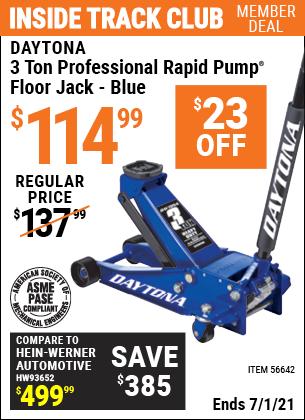 Inside Track Club members can buy the DAYTONA 3 Ton Professional Rapid Pump Floor Jack (Item 56642) for $114.99, valid through 7/1/2021.