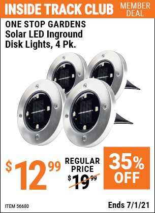 Inside Track Club members can buy the ONE STOP GARDENS Inground Solar Disk Lights, 4 Pc. (Item 56680) for $12.99, valid through 7/1/2021.