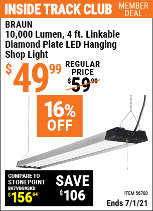Inside Track Club members can buy the BRAUN 10,000 Lumen 4 Ft. Linkable Diamond Plate LED Hanging Shop Light (Item 56780) for $49.99, valid through 7/1/2021.