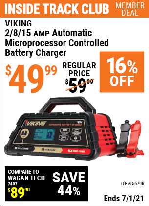 Inside Track Club members can buy the VIKING 2/8/15 Amp Automatic Microprocessor Controlled Battery Charger (Item 56796) for $49.99, valid through 7/1/2021.