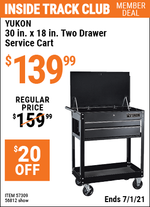 Inside Track Club members can buy the YUKON 30 In. X 18 In. Two Drawer Service Cart (Item 56812/57309) for $139.99, valid through 7/1/2021.