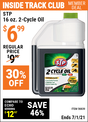 Inside Track Club members can buy the STP 16 oz. 2-Cycle Oil (Item 56839) for $6.99, valid through 7/1/2021.