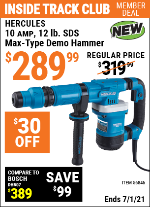 Inside Track Club members can buy the HERCULES 10 Amp 12 Lb. SDS Max-Type Demo Hammer (Item 56846) for $289.99, valid through 7/1/2021.