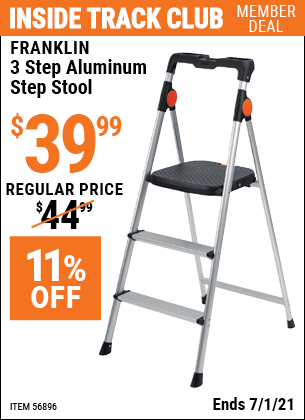 Inside Track Club members can buy the FRANKLIN 3 Step Aluminum Step Stool (Item 56896) for $39.99, valid through 7/1/2021.