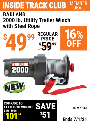 Inside Track Club members can buy the BADLAND 2000 Lb. Utility Trailer Winch (Item 57365) for $49.99, valid through 7/1/2021.