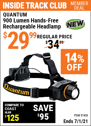 Inside Track Club members can buy the QUANTUM 900 Lumen Hands-Free Rechargeable Headlamp (Item 57453) for $29.99, valid through 7/1/2021.