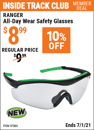 Inside Track Club members can buy the RANGER All-Day Wear Safety Glasses (Item 57503) for $8.99, valid through 7/1/2021.