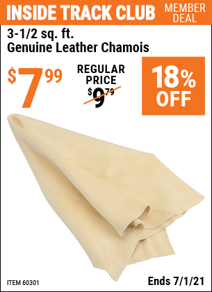 Inside Track Club members can buy the HFT 3-1/2 Square Ft. Genuine Leather Chamois (Item 60301) for $7.99, valid through 7/1/2021.