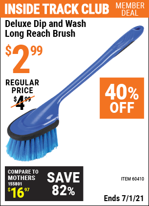 Inside Track Club members can buy the HFT Deluxe Dip & Wash Long Reach Brush (Item 60410) for $2.99, valid through 7/1/2021.