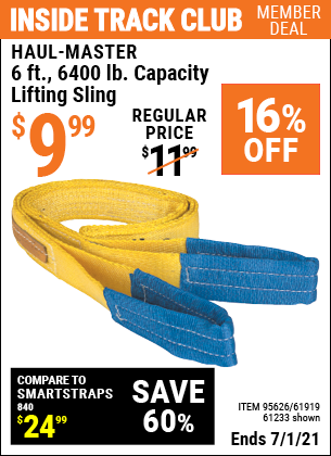 Inside Track Club members can buy the HAUL-MASTER 6 ft. 6400 lbs. Capacity Lifting Sling (Item 61233/95626/61919) for $9.99, valid through 7/1/2021.