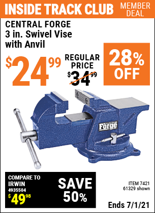 Inside Track Club members can buy the CENTRAL FORGE 3 in. Swivel Vise with Anvil (Item 61329/7421) for $24.99, valid through 7/1/2021.