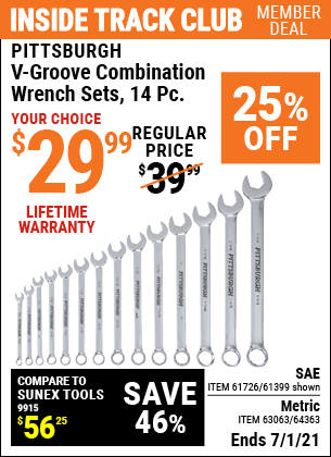 Inside Track Club members can buy the PITTSBURGH SAE V-Groove Combination Wrench Set 14 Pc. (Item 61399/61726/63063/64363) for $29.99, valid through 7/1/2021.